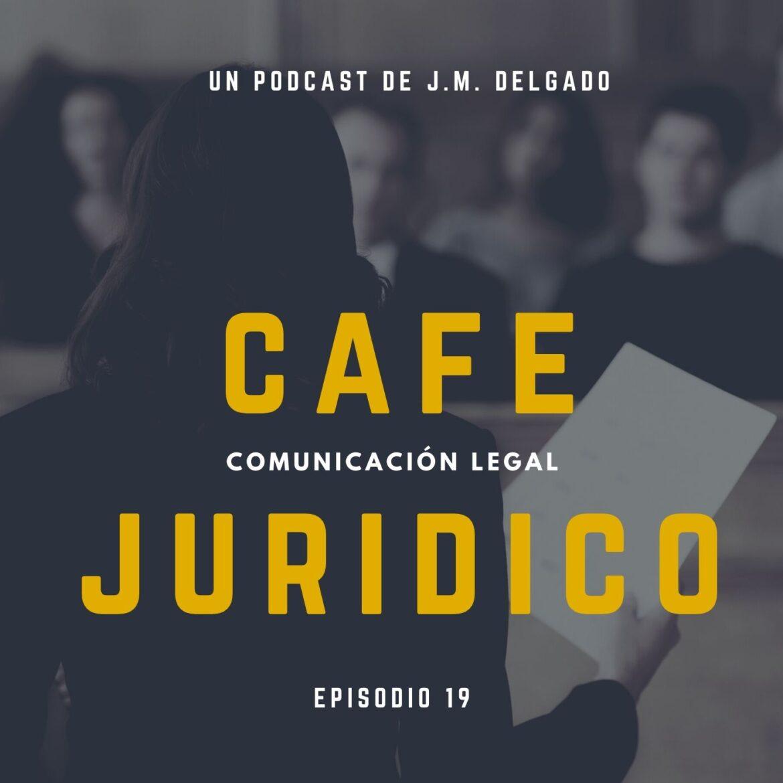 Consejos para asistir a un juicio - Podcast Café Jurídico