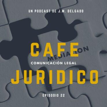 La Mediación - Podcast Café Jurídico