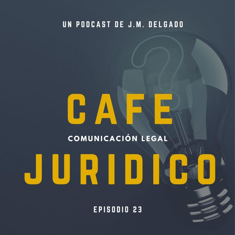 Dudas Legales - Preguntas y Respuestas Podcast Café Jurídico