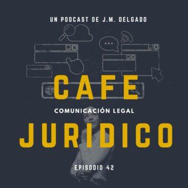 Certificación con validez legal del contenido de una página web - Podcast Café Jurídico