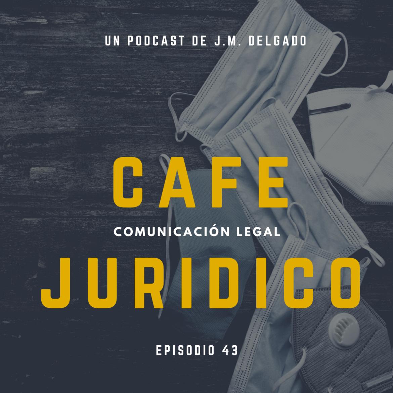 Mascarilla y Derechos Fundamentales - Podcast Café Jurídico