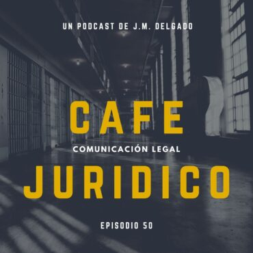 Tengo que entrar en prisión - Podcast Café Jurídico