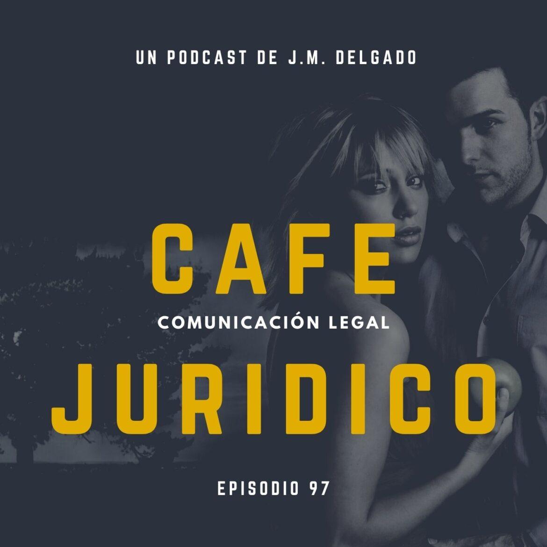 Infidelidad en tiempos de coronavirus - Café Jurídico Podcast de Derecho